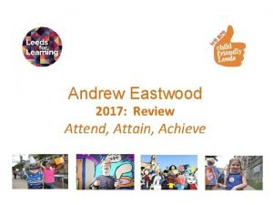 Andrew Eastwood 2017 Review Attend Attain Achieve 2017