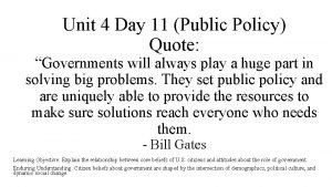 Unit 4 Day 11 Public Policy Quote Governments