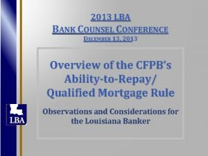 2013 LBA BANK COUNSEL CONFERENCE DECEMBER 13 2013