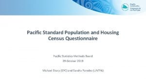 Pacific Standard Population and Housing Census Questionnaire Pacific
