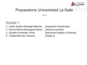 Preparatoria Universidad La Salle 1006 Equipo 1 1