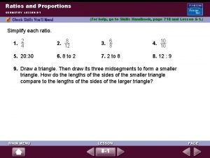 Ratios and Proportions GEOMETRY LESSON 8 1 For