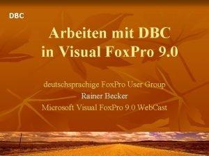 DBC Arbeiten mit DBC in Visual Fox Pro