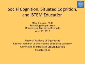 Social Cognition Situated Cognition and i STEM Education