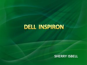 DELL INSPIRON SHERRY ISBELL DOES THE DELL INSPIRON