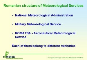 Romanian structure of Meteorological Services National Meteorological Administration