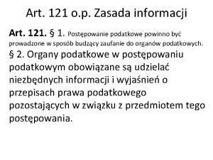 Art 121 o p Zasada informacji Art 121
