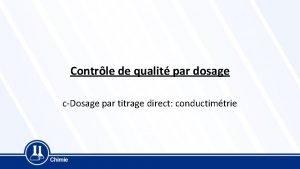 Contrle de qualit par dosage cDosage par titrage