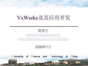 Vx Works xlanchenustc edu cn http staff ustc