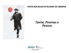 FESTA DOS ANOS DE LVARO DE CAMPOS Tavira