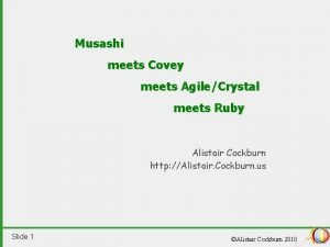 Musashi meets Covey meets AgileCrystal meets Ruby Alistair