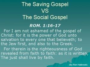 The Saving Gospel VS The Social Gospel ROM