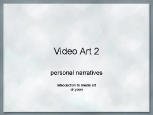 Video Art 2 personal narratives introduction to media