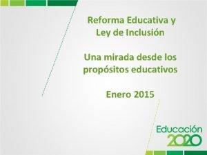 Reforma Educativa y Ley de Inclusin Una mirada