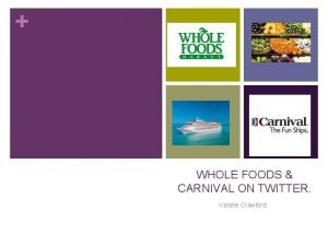 WHOLE FOODS CARNIVAL ON TWITTER Valarie Crawford WHOLE