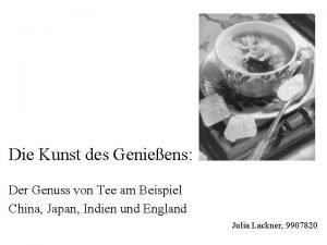 Die Kunst des Genieens Der Genuss von Tee
