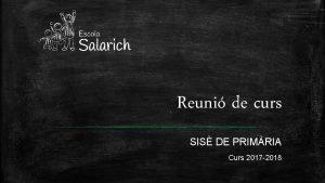 Reuni de curs SIS DE PRIMRIA Curs 2017