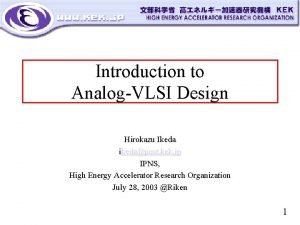 Introduction to AnalogVLSI Design Hirokazu Ikeda ikedapost kek