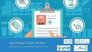 Cas clinique Cancer du Sein Dr Florian Correard