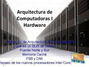 Arquitectura de Computadoras I Hardware Definicin de Arquitectura