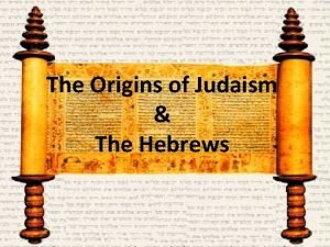 The Origins of Judaism The Hebrews Who Were
