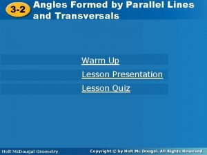 Angles Formed by Parallel Lines Angles Formed by