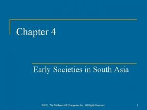 Chapter 4 Early Societies in South Asia 2011