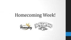 Homecoming Week Hook Housekeeping Homework MONDAY Good morning