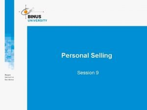 Personal Selling Session 9 TOPIK SESI INI Lingkup