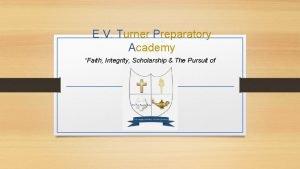 E V Turner Preparatory Academy Faith Integrity Scholarship