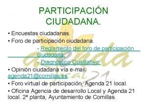 PARTICIPACIN CIUDADANA Encuestas ciudadanas Foro de participacin ciudadana