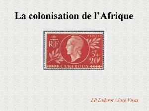 La colonisation de lAfrique LP Diderot Jos Vivas