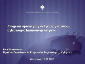 Program operacyjny dotyczcy rozwoju cyfrowego harmonogram prac Ewa