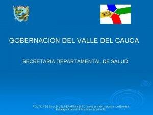 GOBERNACION DEL VALLE DEL CAUCA SECRETARIA DEPARTAMENTAL DE