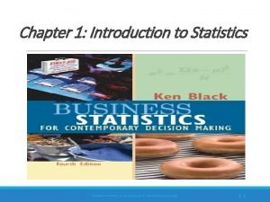 Chapter 1 Introduction to Statistics BUSINESS STATISTICS 4