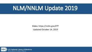 NLMNNLM Update 2019 Slides https nnlm govZTT Updated