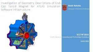 Investigation of Geometry Descriptions of End Cap Toroid