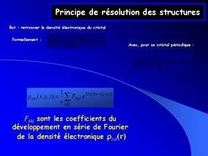 Principe de rsolution des structures But retrouver la