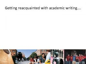 Getting reacquainted with academic writing Clear writing Writing