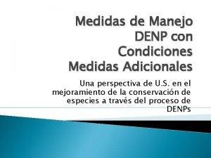 Medidas de Manejo DENP con Condiciones Medidas Adicionales