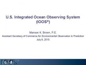 U S Integrated Ocean Observing System IOOS Manson