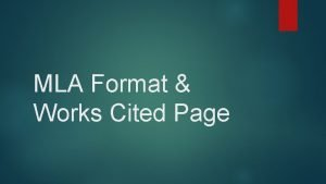 MLA Format Works Cited Page An MLA Style