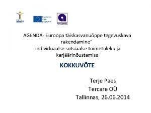AGENDA Euroopa tiskasvanuppe tegevuskava rakendamine individuaalse sotsiaalse toimetuleku