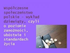 Wspczesne spoeczestwo polskie wykad dziewity czyli o poziomie