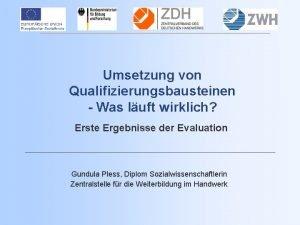 Umsetzung von Qualifizierungsbausteinen Was luft wirklich Erste Ergebnisse
