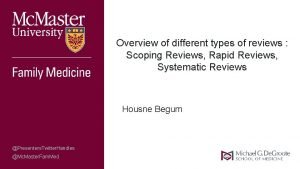 Overview of different types of reviews Scoping Reviews
