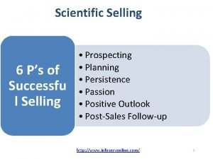 Scientific Selling 6 Ps of Successfu l Selling