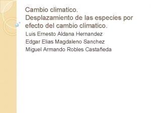 Cambio climatico Desplazamiento de las especies por efecto