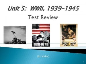 Unit 5 WWII 1939 1945 Test Review 81