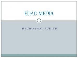 EDAD MEDIA HECHO POR JUDITH Indice Edad media